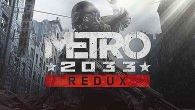 Photo of Metro 2033 Redux – مترو ۲۰۳۳ نسخه ردوکس