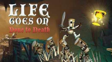 Photo of دانلود بازی Life Goes On Done to Death + all DLC نسخه کم حجم و فشرده برای کامپیوتر
