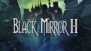 Photo of دانلود بازی Black Mirror 2 + ALL DLC نسخه کامل فشرده برای کامپیوتر (آینه سیاه ۲)
