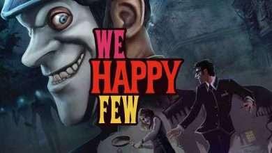 Photo of دانلود بازی We Happy Few + ALL DLC نسخه کامل و فشرده برای کامپیوتر (وی هپی فیو)