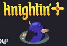 Photo of دانلود بازی Knightin Plus + all update نسخه FitGirl , SiMPLEX کم حجم و فشرده